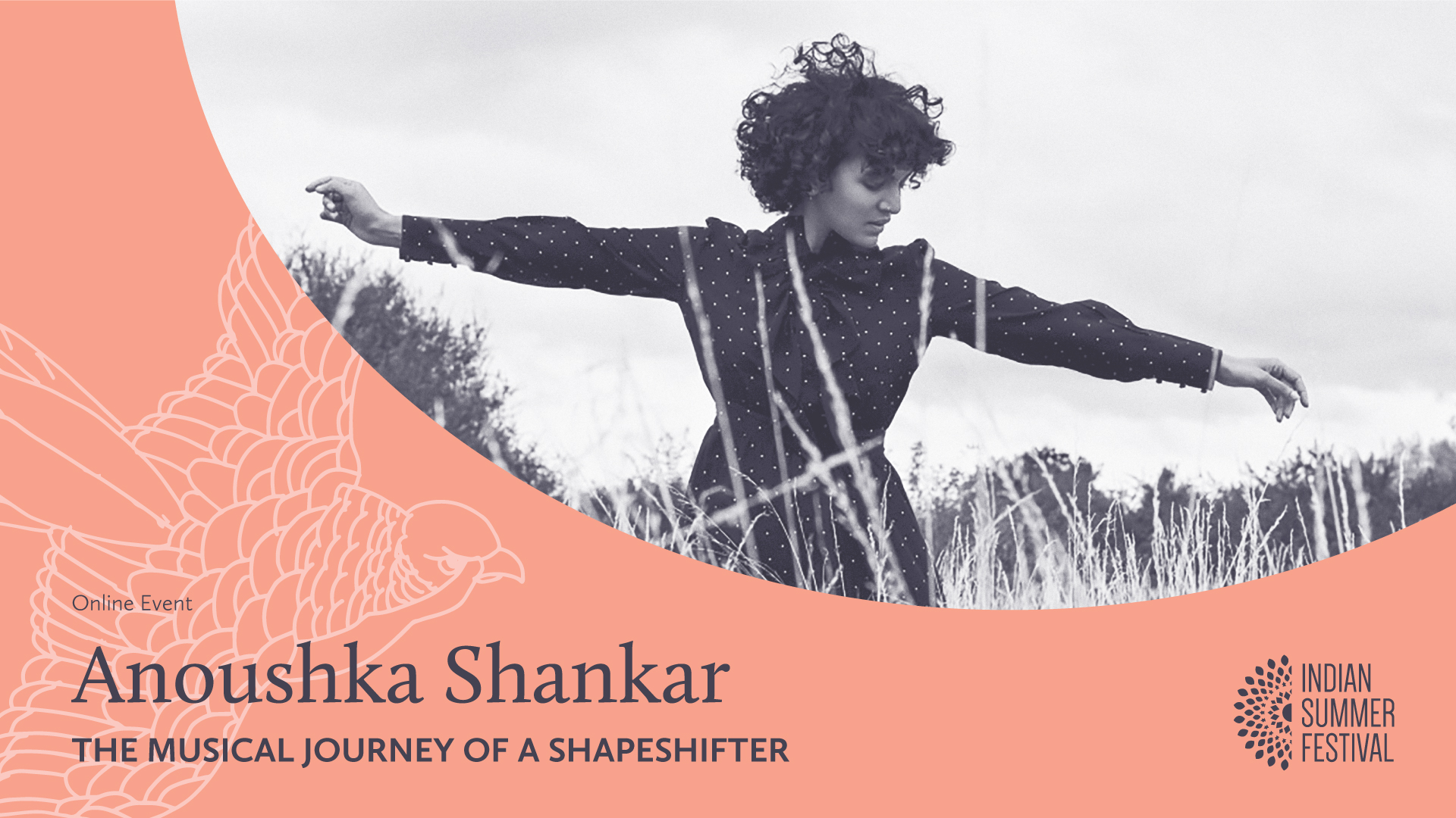 """Online Event banner for Anoushka Shankar's event titled """"The Musical Journey of a Shapeshifter."""" A black and white image shows Anoushka twirling through a field featuring high stalks of grass, arms spread wide."""