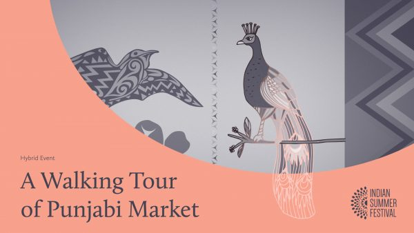 Hybrid Event logo, text reads: A Walking Tour of Punjabi Market. A cool gray drawing of a perched peacock, some patterns, and a bird takes up a portion of the image.